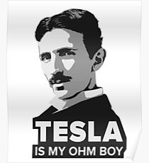 Tesla is my Ohm Boy Poster