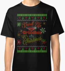 Drink Up Grinches - Martini - Faux Ugly Christmas Sweater Classic T-Shirt