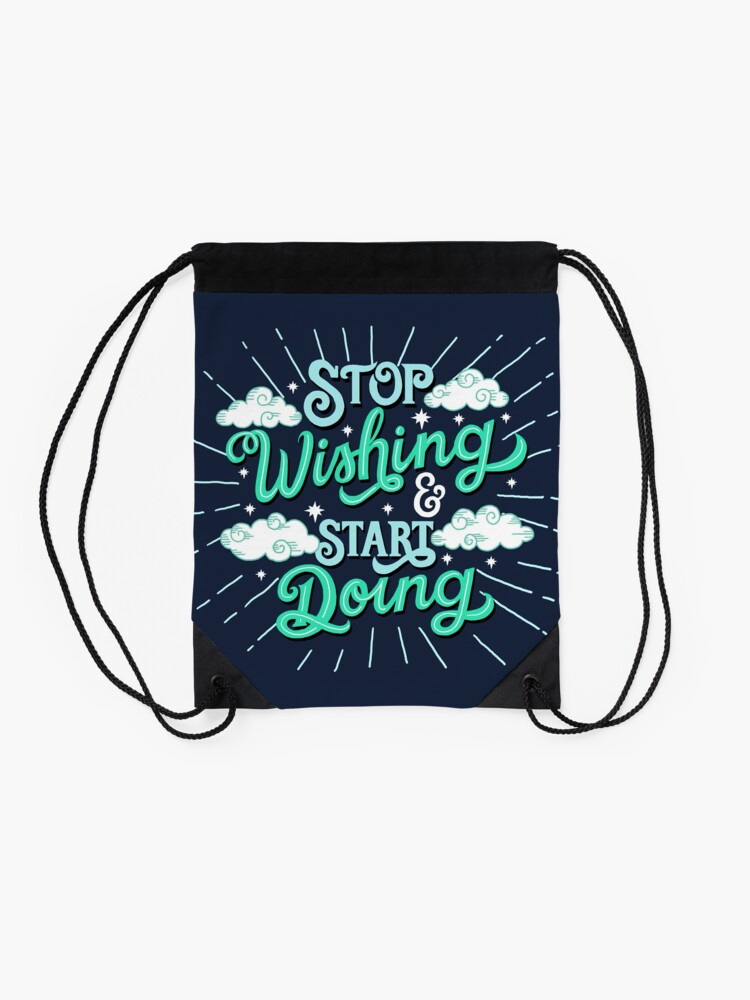 Alternate view of Stop wishing start doing Drawstring Bag