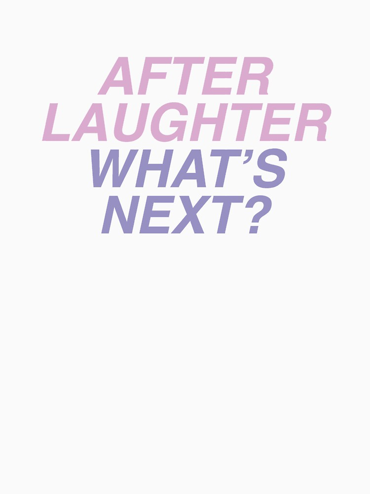 After laughter, what's next? by lilbabylily