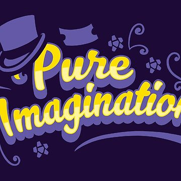 Pure Imagination - Willy Wonka by TrulyEpic