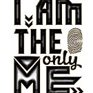 I am the only me by Dave Jo
