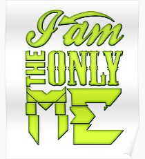 I am the only me Poster