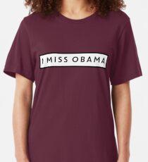 I Miss Obama Slim Fit T-Shirt