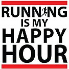 Running is my happy hour by Dave Jo