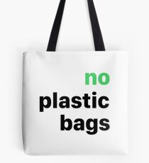 no plastic bags - design with a message Tote Bag