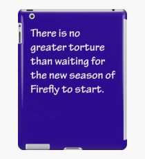 No Greater Torture - Firefly iPad Case/Skin
