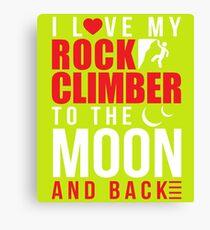 I Love My Rock Climber To Moon & Back Canvas Print