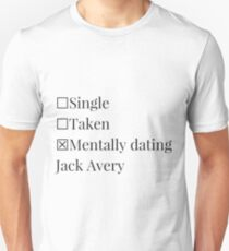 Mentally dating Jack Avery Unisex T-Shirt