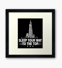 Sleep Your Way To The Top - The Power Elite Corporate T-Shirt Framed Print
