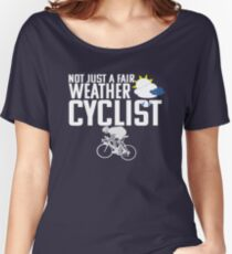 Cyclist Funny Design - Not Just A Fair Weather Cyclist Women's Relaxed Fit T-Shirt