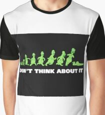 Don't think about it Graphic T-Shirt