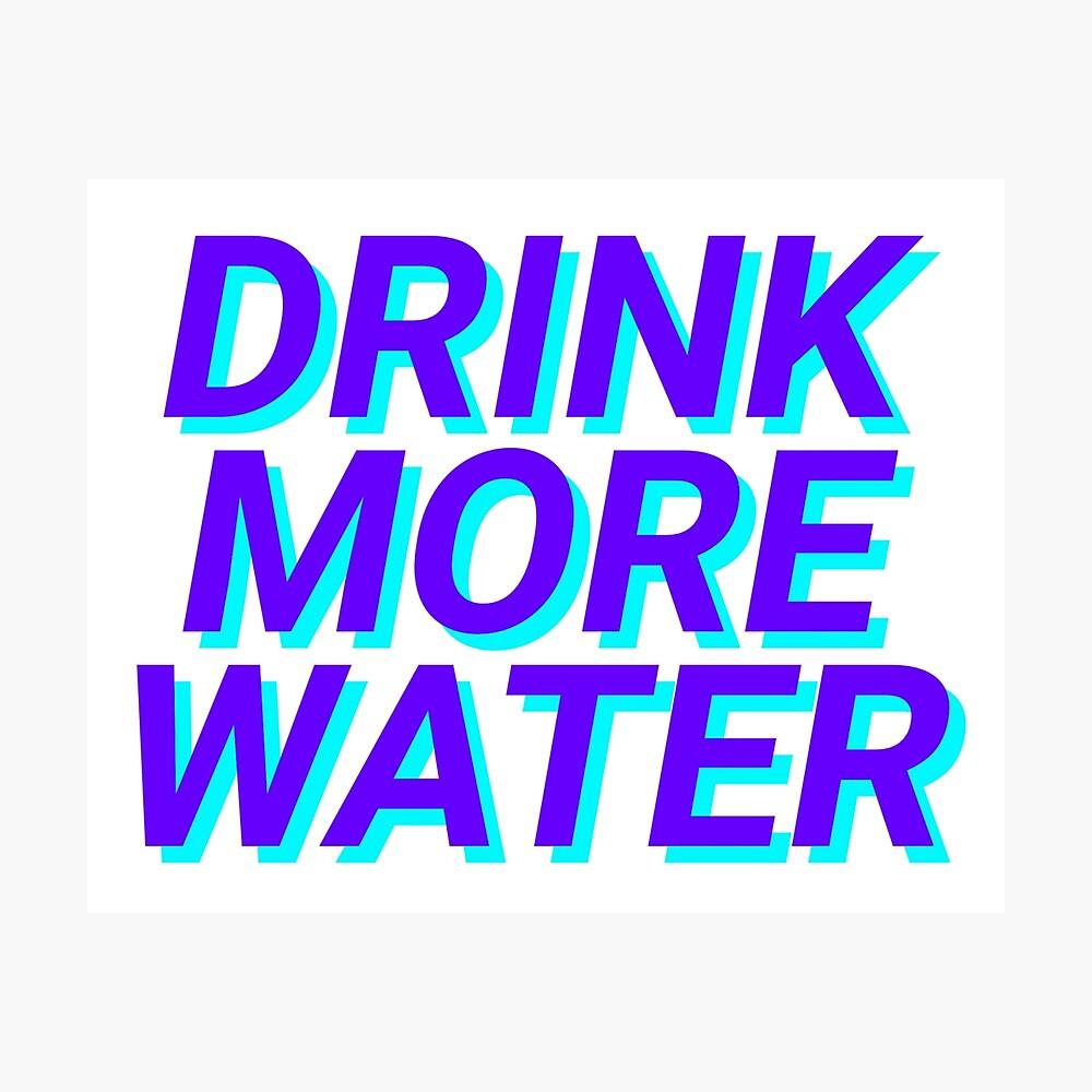 trinke mehr Wasser Fotodruck