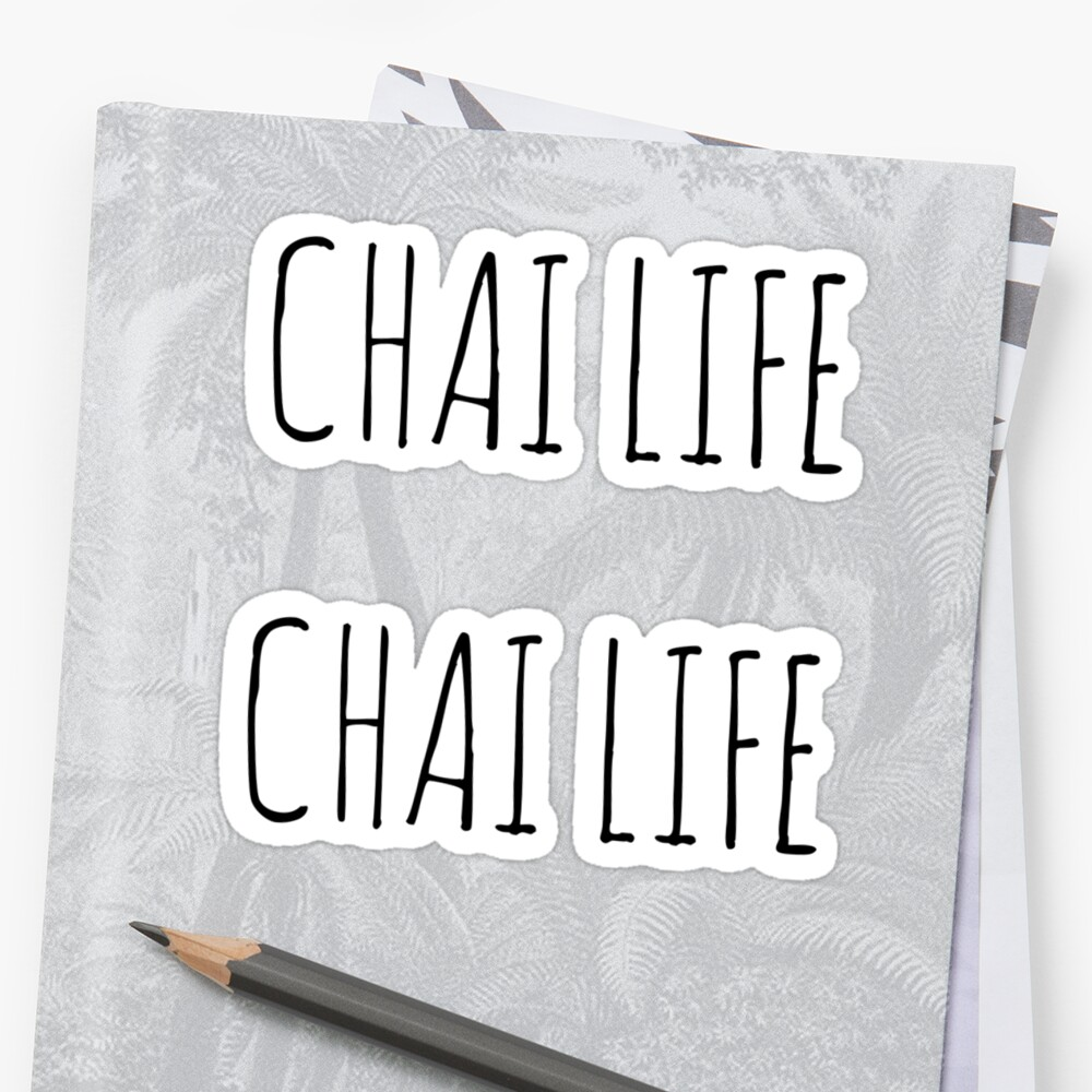 CHAI LIFE by MadEDesigns