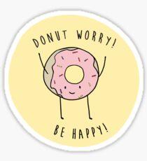 Donut worry! be happy! Sticker