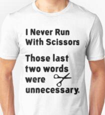 I Never Run With Scissors Unisex T-Shirt
