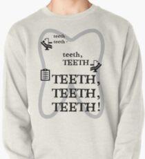 TEETH TEETH TEETH - full tweet version Pullover