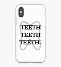 TEETH TEETH TEETH iPhone Case