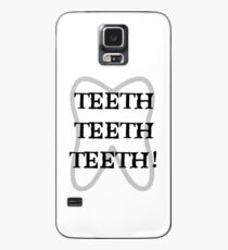 TEETH TEETH TEETH Case/Skin for Samsung Galaxy