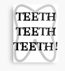 TEETH TEETH TEETH Metal Print