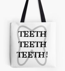 TEETH TEETH TEETH Tote Bag
