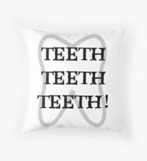 TEETH TEETH TEETH Throw Pillow