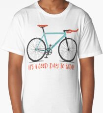 It's a Good Day to Ride Long T-Shirt