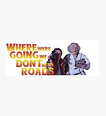 Back To The Future - Where Were Going We Dont Need Roads Photographic Print