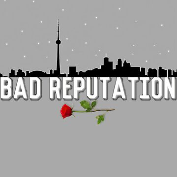 Bad reputation Toronto  by Beginartist