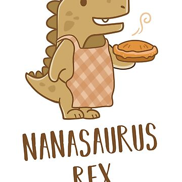 Nanasaurus Rex Grandma Dinosaur Baking a Pie Wearing Apron by CoolCatDesigns