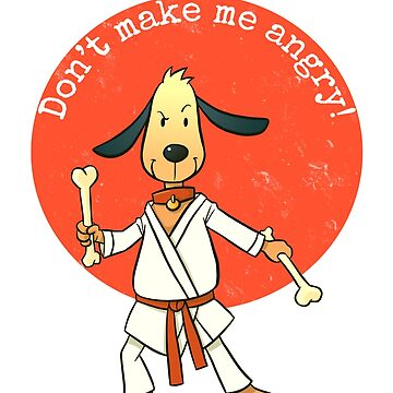 Don't make me angry!Year of The Dog.Karate Hipster by Mia-Kara