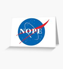 """Nope"" NASA Parody  Greeting Card"