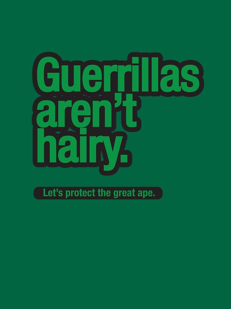 Guerillas aren't hairy. by trebordesign