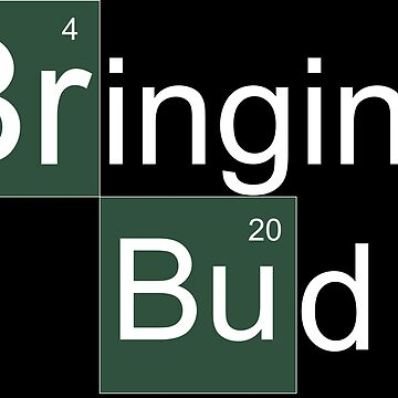 Bringing Bud - Breaking Bad Parody Stoner Shirt by HigherState