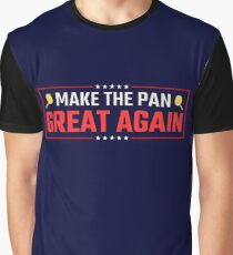 Make The Pan Great Again Graphic T-Shirt