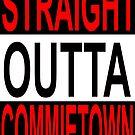 Straight Outta Commietown Design -1 by muz2142