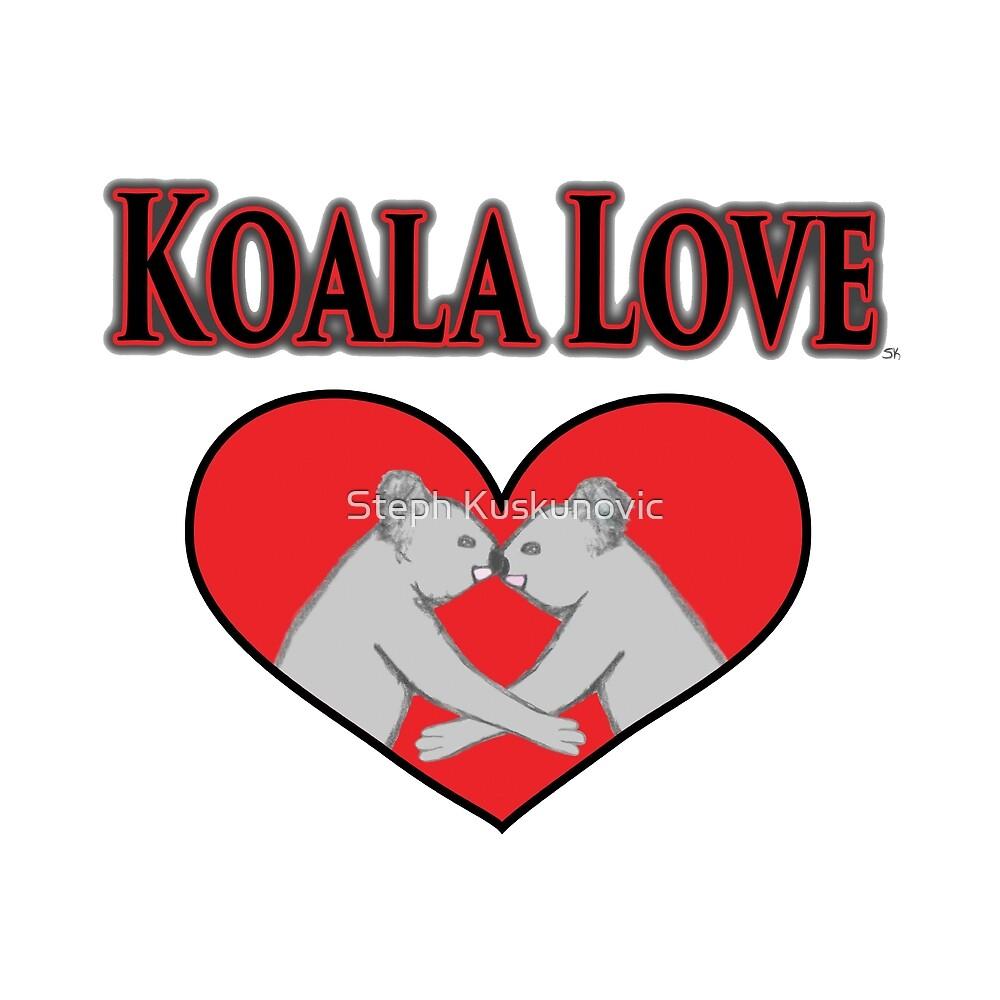 Koala Love  by Steph (Shortpunk) Kuskunovic