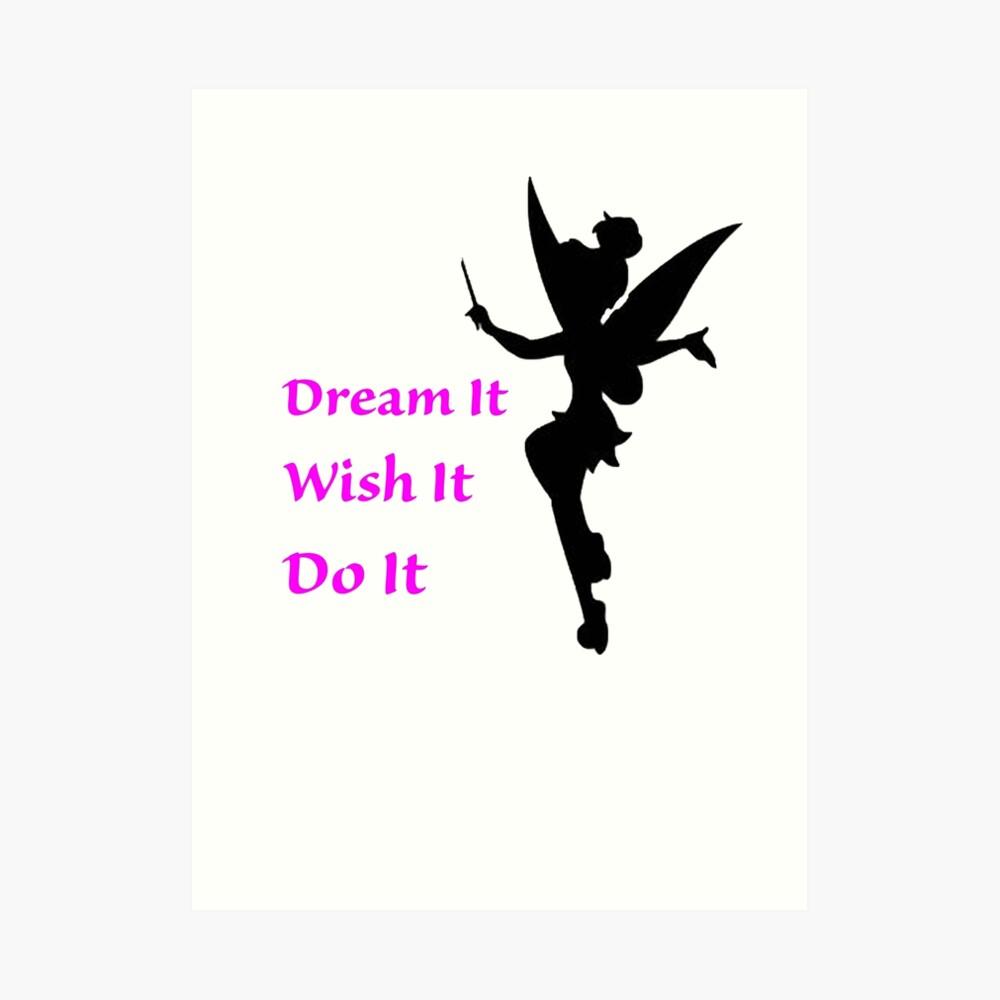 Dream, Wish, Do, Tinkerbell Art Print