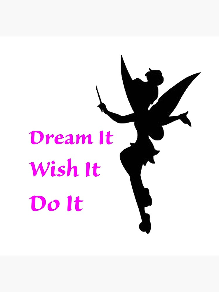 Dream, Wish, Do, Tinkerbell by CoppersMama