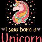I was born a unicorn by Dave Jo
