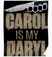 Carol Is My Daryl Poster