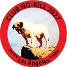CLUB NO-KILL LOS ANGELES by CLUBNOKILL2027