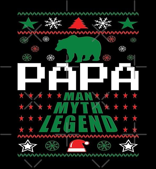 Papa Man Myth Legend Ugly Christmas by EthosWear