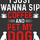 Coffee and my Dog by Dave Jo