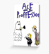 Ace and the Professor Greeting Card