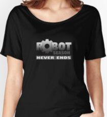 Robot Season Never Ends Women's Relaxed Fit T-Shirt