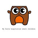 My Farts Hospitalise Small Children by stevegrig