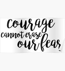 courage cannot erase our fear - newsies Poster