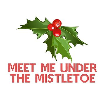 Merry Christmas Mistletoe by morethanshirts