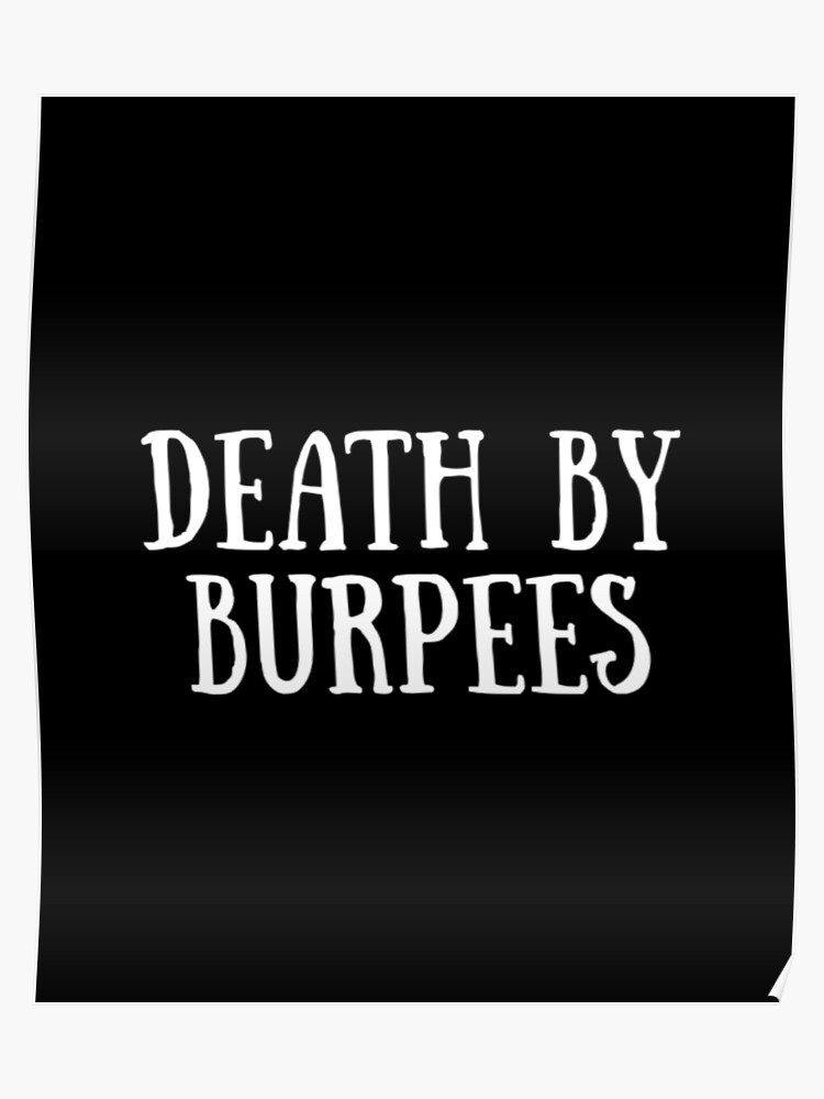 ecf9d33c Death By Burpees - Cute Fitness Quote Joke